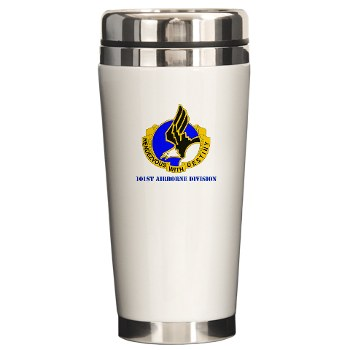 101ABN - M01 - 03 - DUI - 101st Airborne Division with Text Ceramic Travel Mug