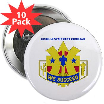 "103SC - M01 - 01 - DUI-103rd Sustainment Command - 2.25"" Button (10 pack)"
