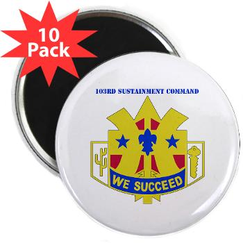"103SC - M01 - 01 - DUI-103rd Sustainment Command - 2.25"" Magnet (10 pack)"