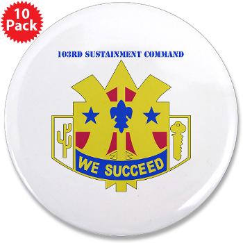 "103SC - M01 - 01 - DUI-103rd Sustainment Command - 3.5"" Button (10 pack)"