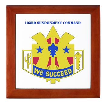 103SC - M01 - 03 - DUI-103rd Sustainment Command - Keepsake Box