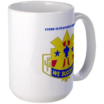 103SC - M01 - 03 - DUI-103rd Sustainment Command - Large Mug