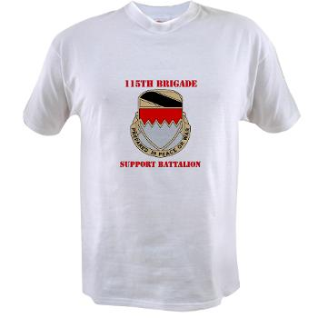 115BSB - A01 - 04 - DUI - 115th Bde - Support Bn with Text - Value T-shirt