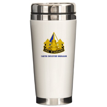 158IB - M01 - 03 - DUI - 158th Infantry Brigade with Text Ceramic Travel Mug