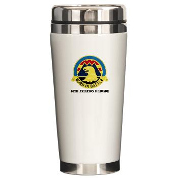 16AB - M01 - 03 - DUI - 16th Aviation Brigade with Text - Ceramic Travel Mug