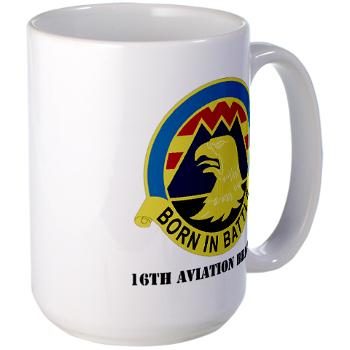 16AB - M01 - 03 - DUI - 16th Aviation Brigade with Text - Large Mug