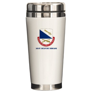 181IB - M01 - 03 - DUI - 181st Infantry Brigade with Text - Ceramic Travel Mug