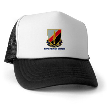 188IB - A01 - 02 - DUI - 188th Infantry Brigade with text Trucker Hat
