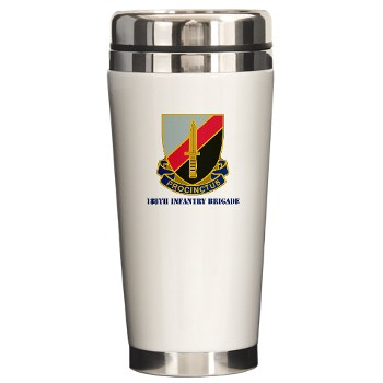 189IB - M01 - 03 - DUI - 189th Infantry Brigade with text Ceramic Travel Mug