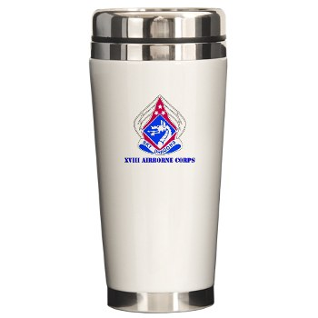 18ABC - M01 - 03 - DUI - XVIII Airborne Corps with Text Ceramic Travel Mug