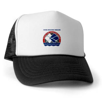 192IB - A01 - 02 - DUI - 192nd Infantry Brigade with Text Trucker Hat