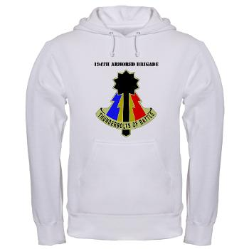 192AB - A01 - 03 - DUI - 194th Armored Brigade with text - Hooded Sweatshirt