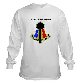 192AB - A01 - 03 - DUI - 194th Armored Brigade with text - Long Sleeve T-Shirt