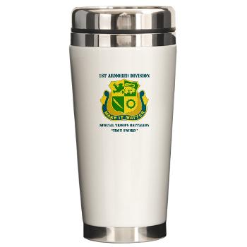 1ADDSTB - M01 - 03 - DUI - Division - Special Troops Battalion with Text - Ceramic Travel Mug
