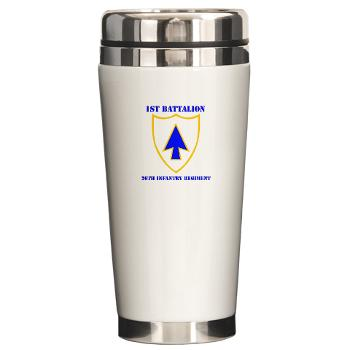 1B26IR - M01 - 03 - DUI - 1st Bn - 26th Infantry Regt with Text - Ceramic Travel Mug