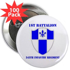"1B345IR - M01 - 01 - DUI - 1st Battalion - 345th Infantry Regiment with text 2.25"" Button (100 pack)"