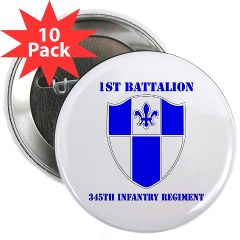 "1B345IR - M01 - 01 - DUI - 1st Battalion - 345th Infantry Regiment with text 2.25"" Button (10 pack)"