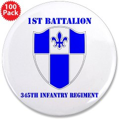 "1B345IR - M01 - 01 - DUI - 1st Battalion - 345th Infantry Regiment with text 3.5"" Button (100 pack)"