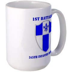 1B345IR - M01 - 03 - DUI - 1st Battalion - 345th Infantry Regiment with text Large Mug
