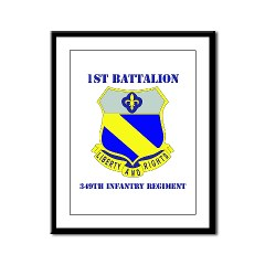 1B349R - M01 - 02 - DUI - 1st Battalion - 349th Regiment with Text Framed Panel Print