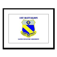 1B349R - M01 - 02 - DUI - 1st Battalion - 349th Regiment with Text Large Framed Print
