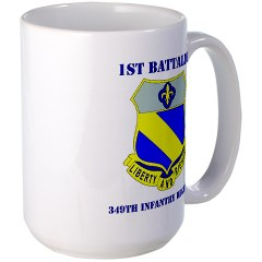 1B349R - M01 - 03 - DUI - 1st Battalion - 349th Regiment with Text Large Mug