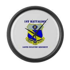 1B349R - M01 - 03 - DUI - 1st Battalion - 349th Regiment with Text Large Wall Clock