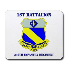 1B349R - M01 - 03 - DUI - 1st Battalion - 349th Regiment with Text Mousepad