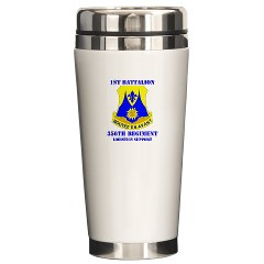 1B356R - M01 - 03 - DUI - 1st Bn - 356th Regt(LSB) with Text - Ceramic Travel Mug