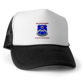 1B357IR - A01 - 02 - DUI - 1st Battalion - 357th Infantry Regiment with Text - Trucker Hat