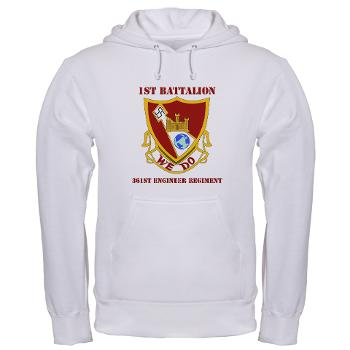 1B361R - A01 - 03 - DUI - 1st Bn - 361st Engineer Regt with text - Hooded Sweatshirt