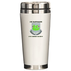 1B37AR - M01 - 03 - DUI - 1st Battalion - 37th Armor Regiment with Text Ceramic Travel Mug