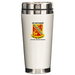 1B37FAR - M01 - 03 - DUI - 1st Bn - 37th FA Regt with Text - Ceramic Travel Mug