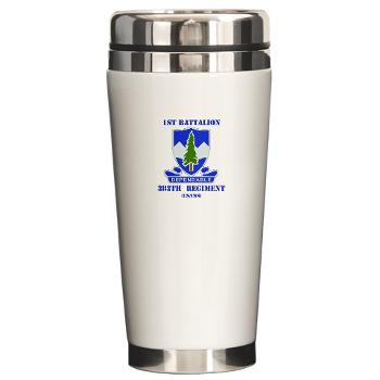 1B383RCSCSS - M01 - 03 - DUI - 1st Battalion - 383rd Regiment (CS/CSS) with Text - Ceramic Travel Mug