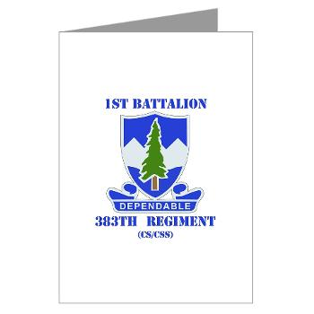 1B383RCSCSS - M01 - 02 - DUI - 1st Battalion - 383rd Regiment (CS/CSS) with Text - Greeting Cards (Pk of 10)