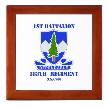 1B383RCSCSS - M01 - 03 - DUI - 1st Battalion - 383rd Regiment (CS/CSS) with Text - Keepsake Box