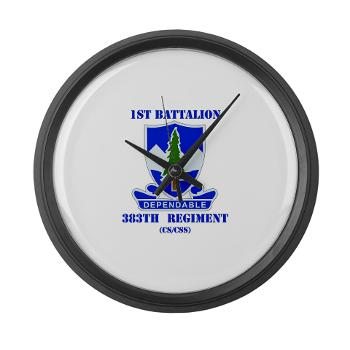 1B383RCSCSS - M01 - 03 - DUI - 1st Battalion - 383rd Regiment (CS/CSS) with Text - Large Wall Clock