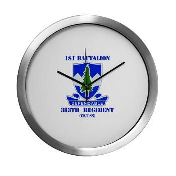 1B383RCSCSS - M01 - 03 - DUI - 1st Battalion - 383rd Regiment (CS/CSS) with Text - Modern Wall Clock
