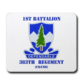 1B383RCSCSS - M01 - 03 - DUI - 1st Battalion - 383rd Regiment (CS/CSS) with Text - Mousepad