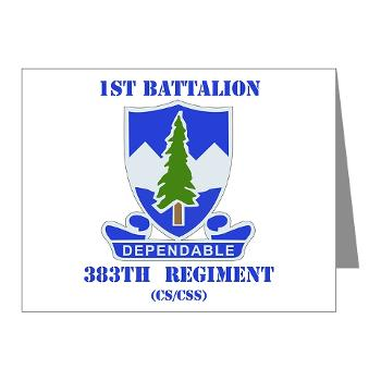 1B383RCSCSS - M01 - 02 - DUI - 1st Battalion - 383rd Regiment (CS/CSS) with Text - Note Cards (Pk of 20)