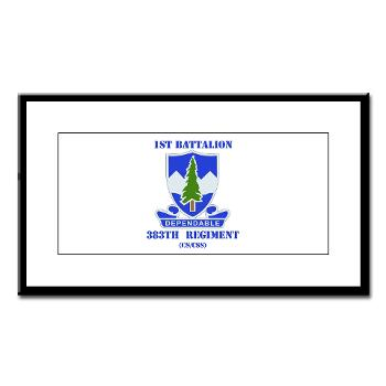 1B383RCSCSS - M01 - 02 - DUI - 1st Battalion - 383rd Regiment (CS/CSS) with Text - Small Framed Print