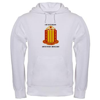 1B38FAR - A01 - 03 - 1st Battalion, 38th Field Artillery with Text Hooded Sweatshirt