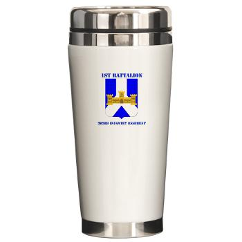 1B393RI - M01 - 03 - DUI - 1st Battalion - 393rd Infantry Regiment with Text - Ceramic Travel Mug