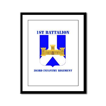 1B393RI - M01 - 02 - DUI - 1st Battalion - 393rd Infantry Regiment with Text - Framed Panel Print