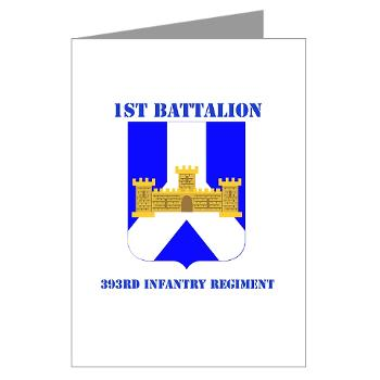 1B393RI - M01 - 02 - DUI - 1st Battalion - 393rd Infantry Regiment with Text - Greeting Cards (Pk of 10)