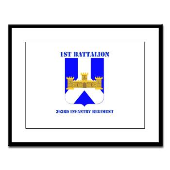 1B393RI - M01 - 02 - DUI - 1st Battalion - 393rd Infantry Regiment with Text - Large Framed Print