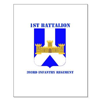 1B393RI - M01 - 02 - DUI - 1st Battalion - 393rd Infantry Regiment with Text - Small Poster