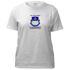 1B411R - A01 - 04 - DUI - 1st Battalion - 411th Regiment (LS) with Text Women's T-Shirt