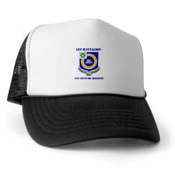 1B41IR - A01 - 02 - DUI - 1st Bn - 41st Infantry Regt with Text - Trucker Hat