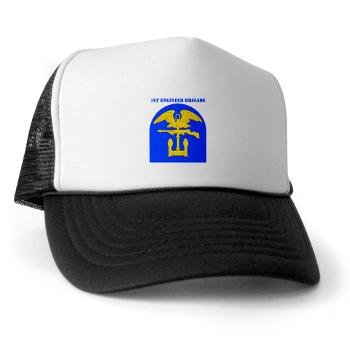 1EB - A01 - 02 - SSI - 1st Engineer Brigade with Text - Trucker Hat